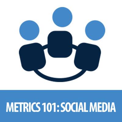 Understanding Metrics Series (3 of 6) - Social Media