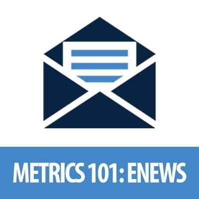 Understanding Metrics Series (4 of 6) - eNewsletter
