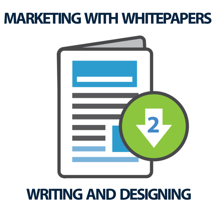 Marketing with Whitepapers (2 of 3) - Writing and Designing
