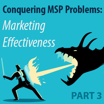Conquering MSP Problems (Part 3): Marketing Effectiveness