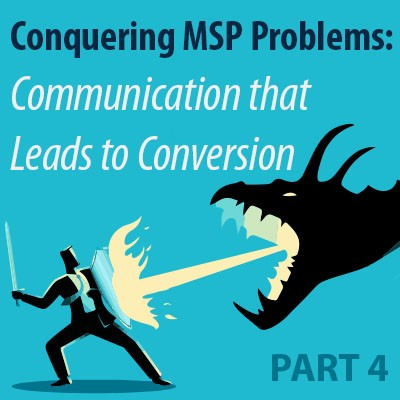 Conquering MSP Problems (Part 4): Communication that Leads to Conversion