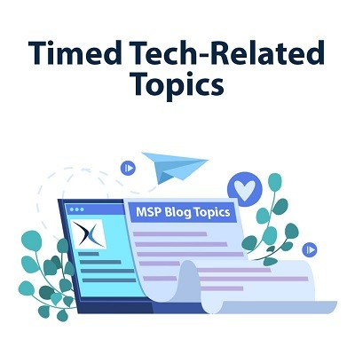 MSP Blog Topics (Part 8) - Timed Tech-Related Topics